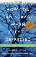 How you can survive when they are depressed
